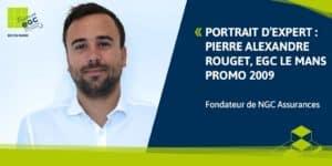 [PORTRAIT D'EXPERT] Pierre-Alexandre Rouget, fondateur de NGC Assurances – Sortir de sa zone de confort pour se lancer dans l'aventure entrepreneuriale.