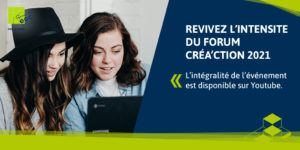 Revivez l'intensité du Forum Créa'ction 2021